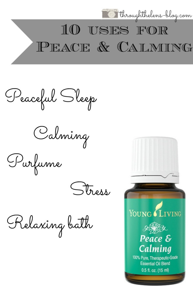10 Uses for Peace & Calming