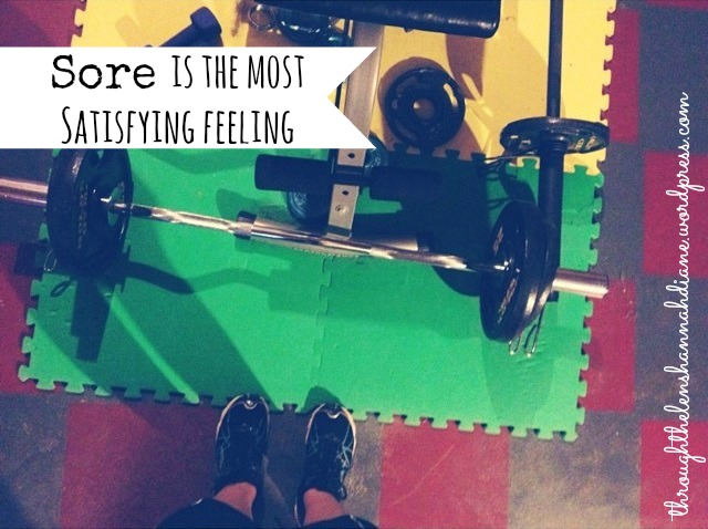 Sore is the most satisfying feeling