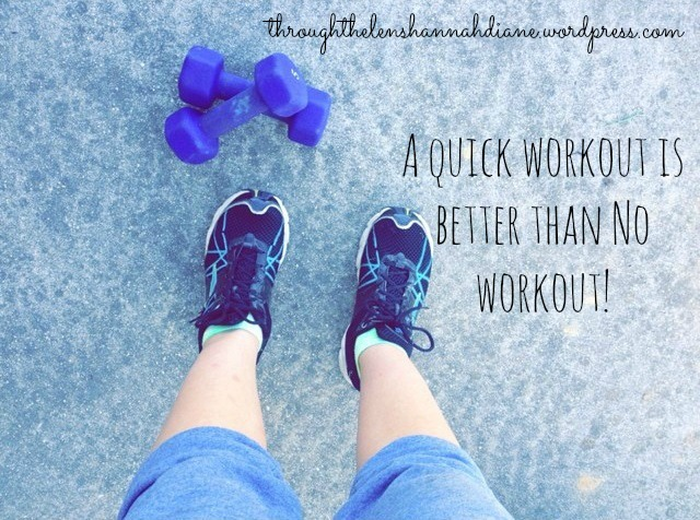 A quick workout is better than no workout