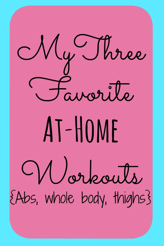 3 Favorite At-Home Workouts