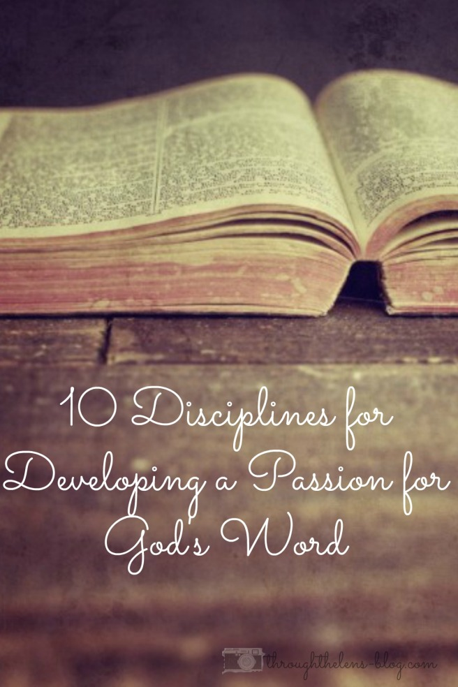 10 Disciplines for Developing a Passion for God's Word