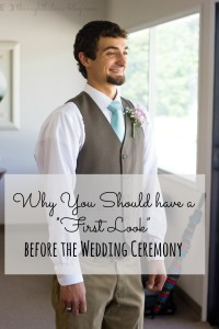Why You Should Have A First Look Before the Ceremony