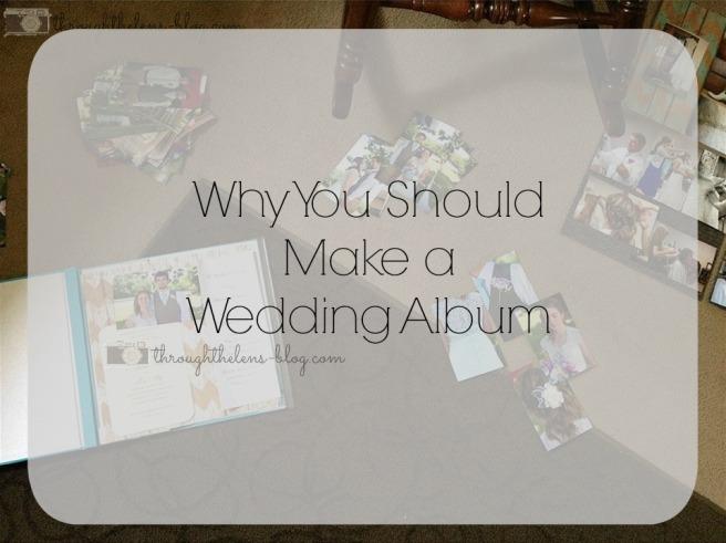 Why You Should Make a Wedding Album